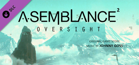"""Asemblance Oversight"" Original Soundtrack"