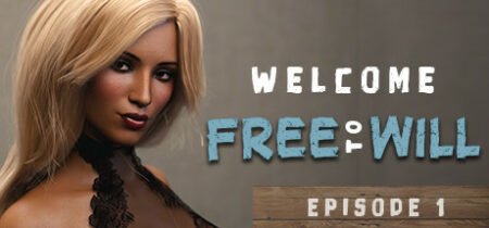 Welcome to Free Will Episode 1